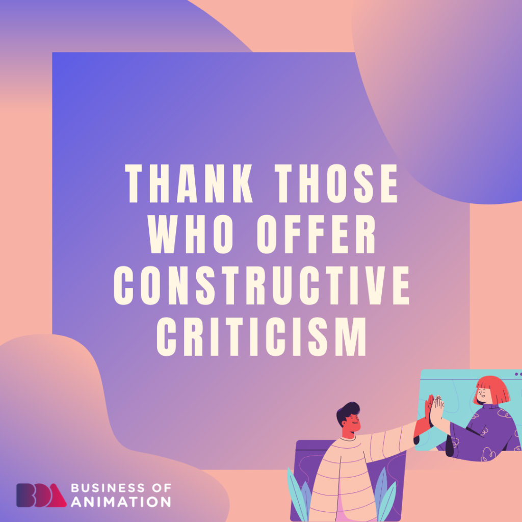 Thank those who offer constructive criticism