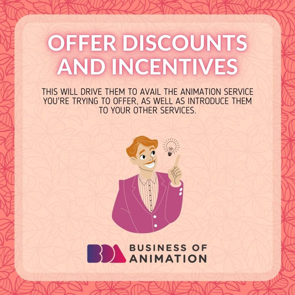Offer discounts and incentives