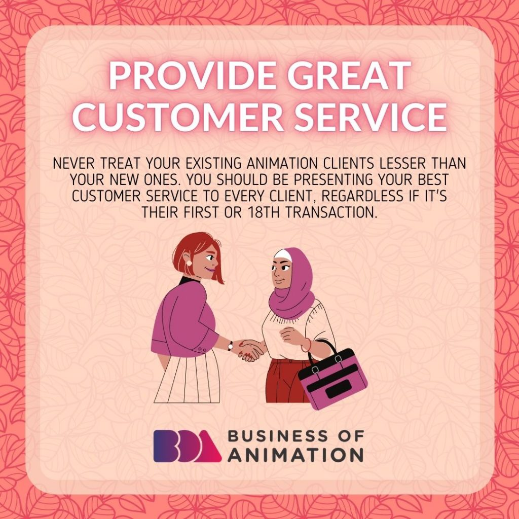 Provide great customer service N