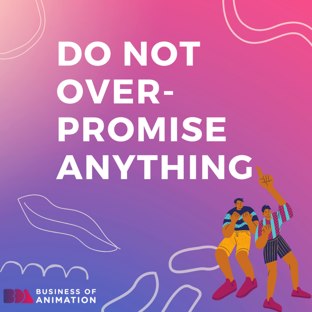 Do Not Over-Promise Anything