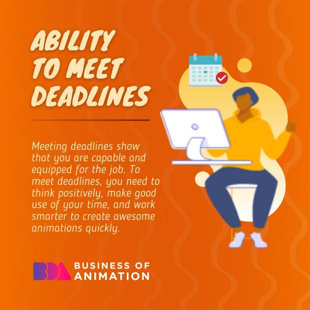 Ability to Meet Deadlines