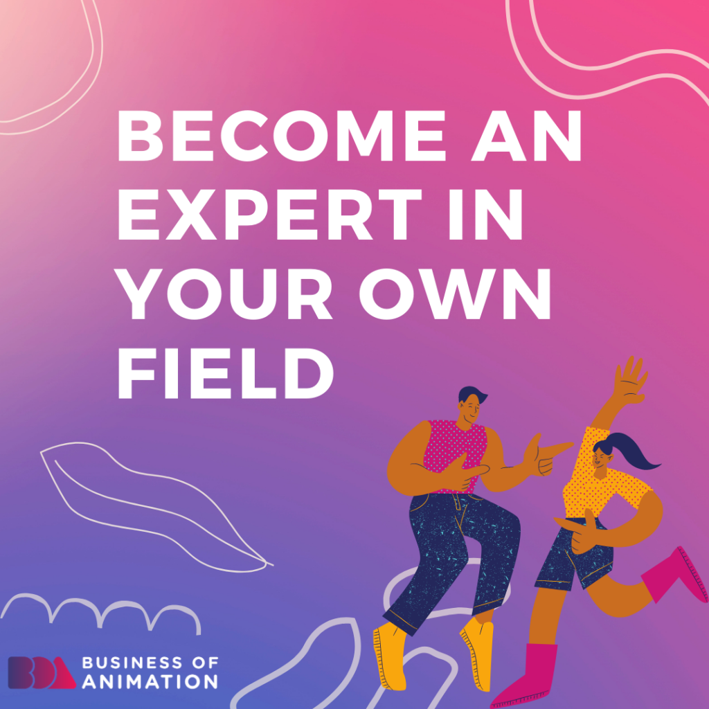 Become an expert in your own field