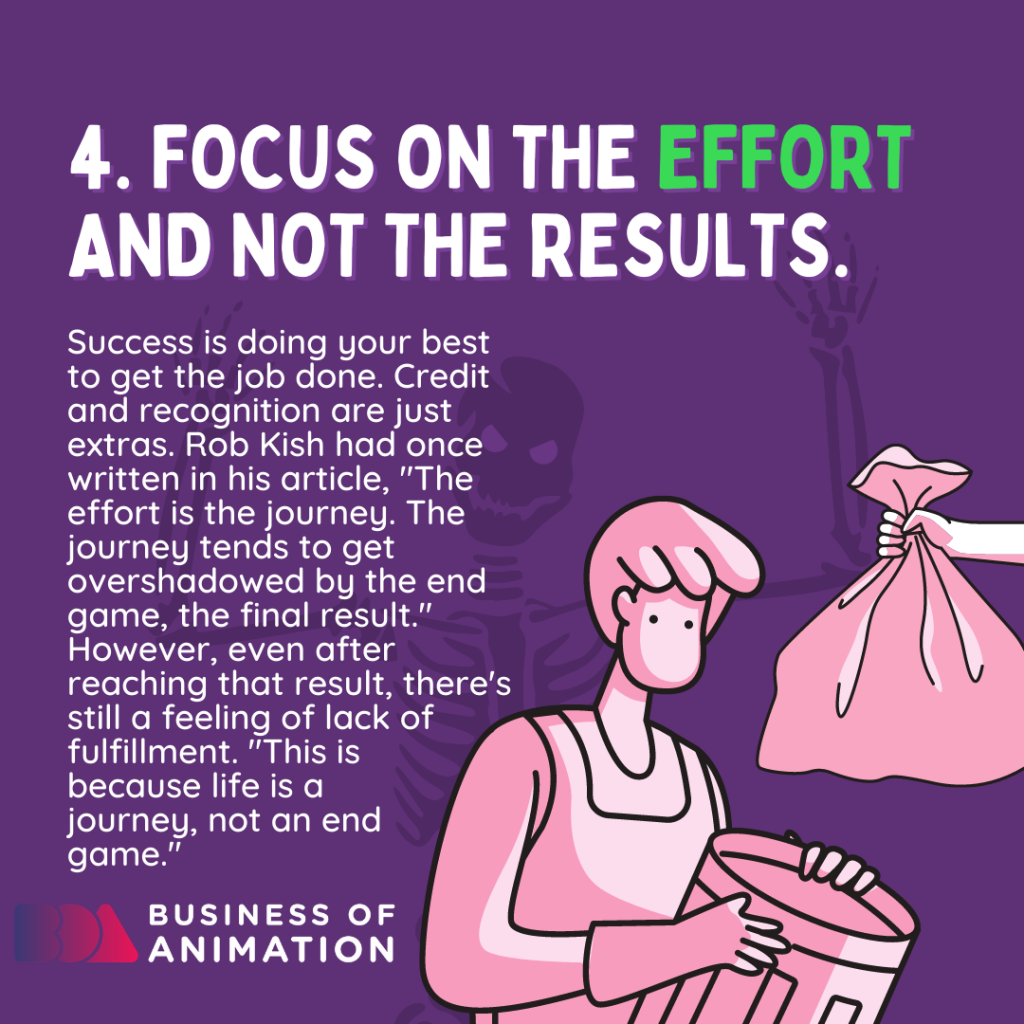 Focus on the effort and not the results.