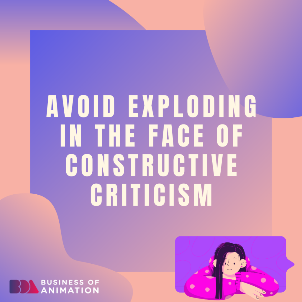 Avoid exploding in the face of constructive criticism