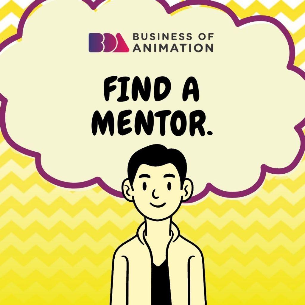Find a mentor.