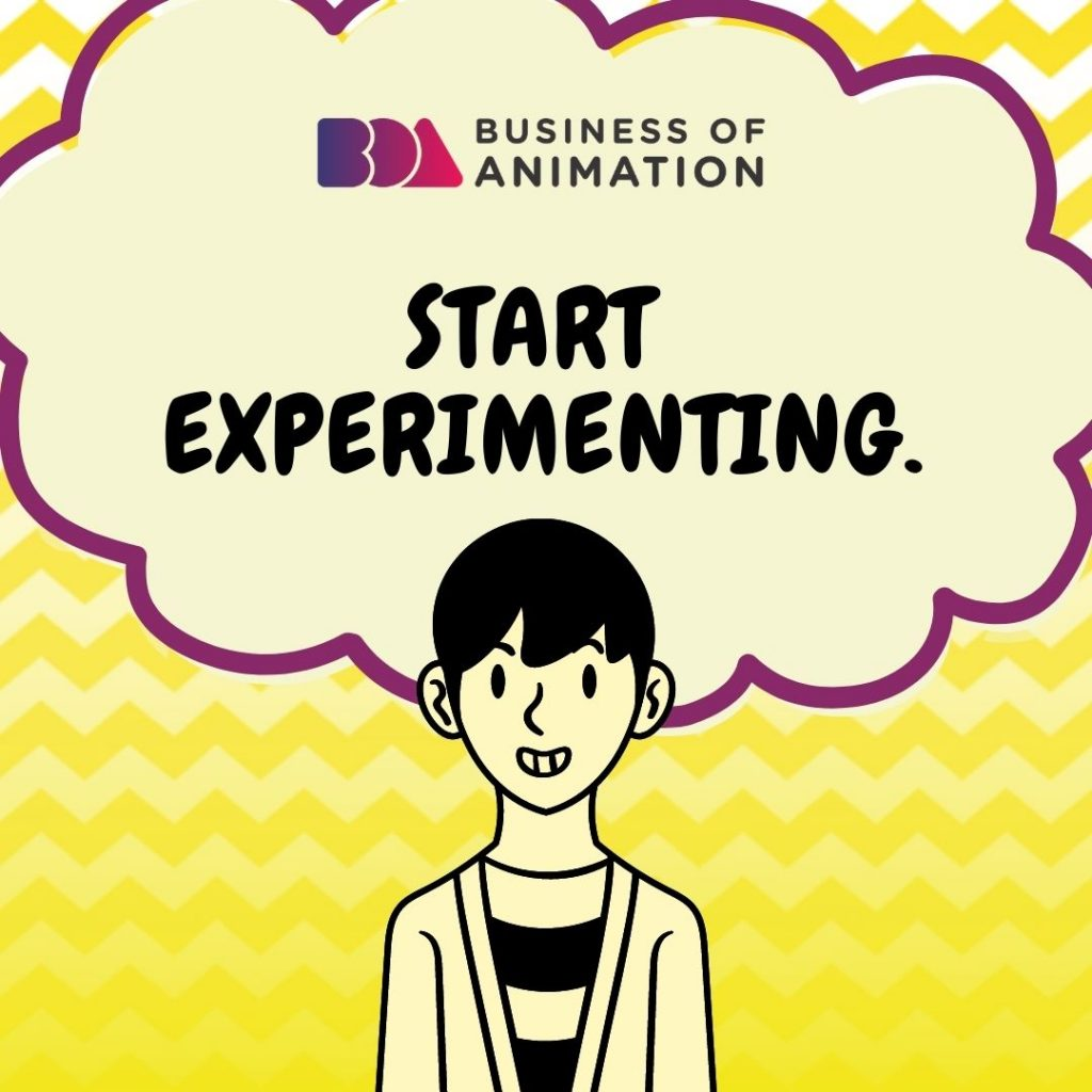 Start experimenting.