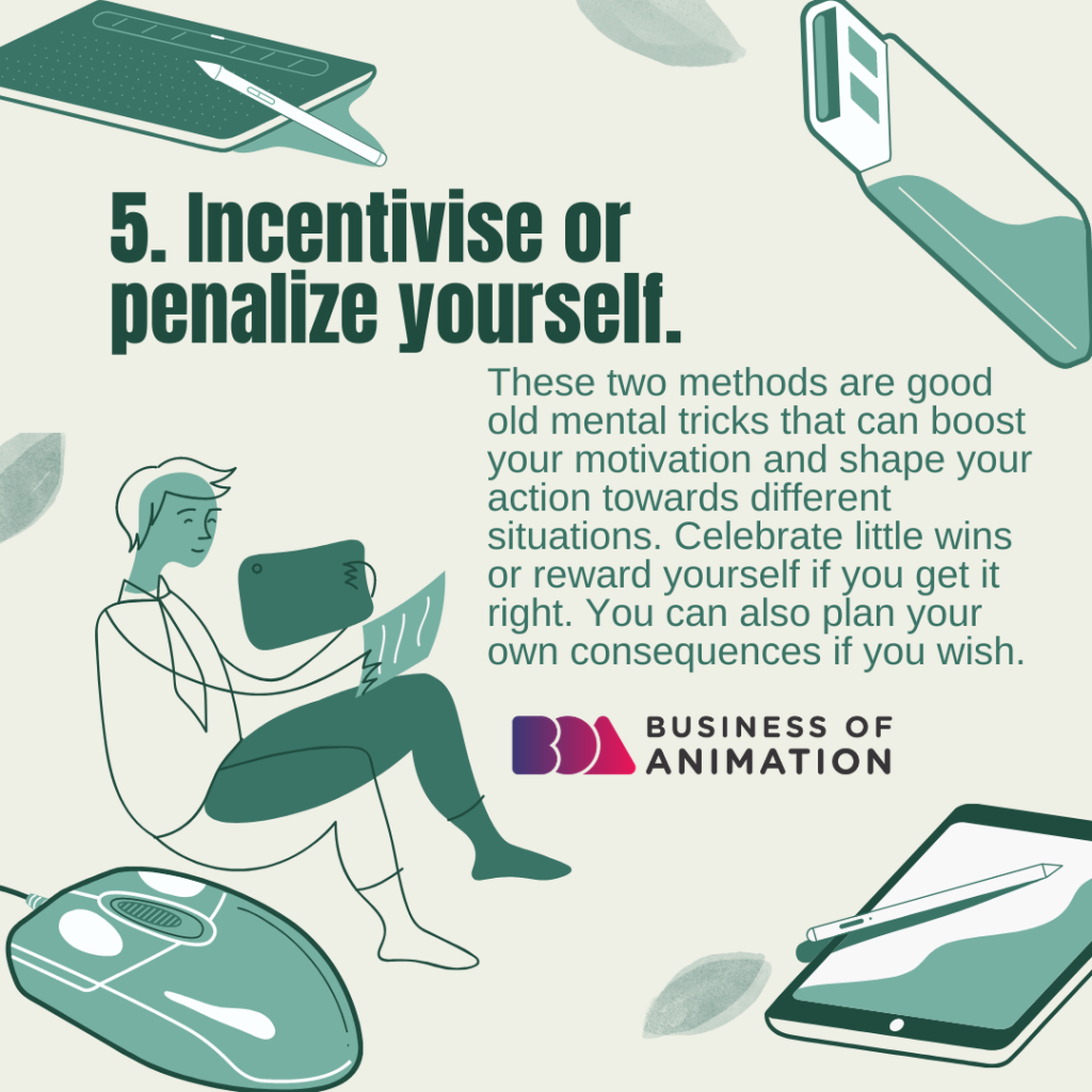 Incentivise or penalize yourself.