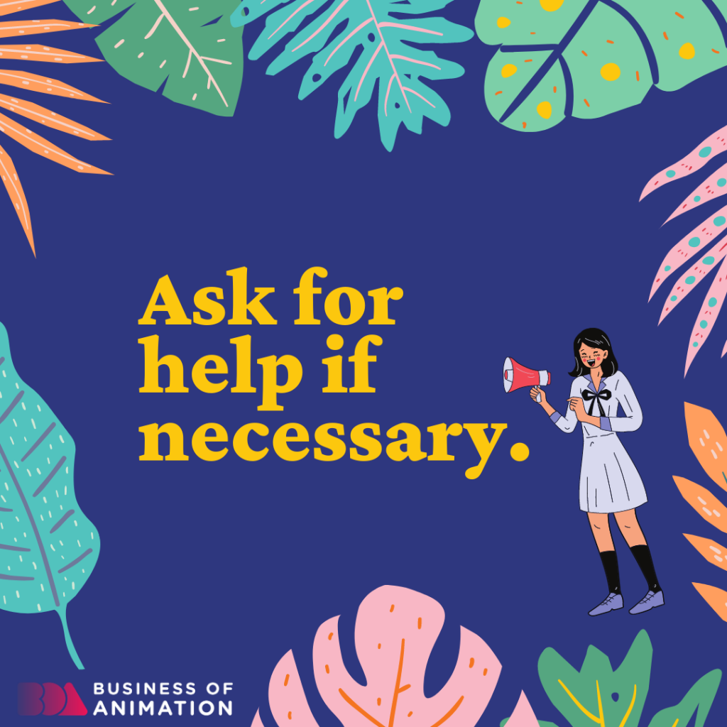 Ask for help if necessary.