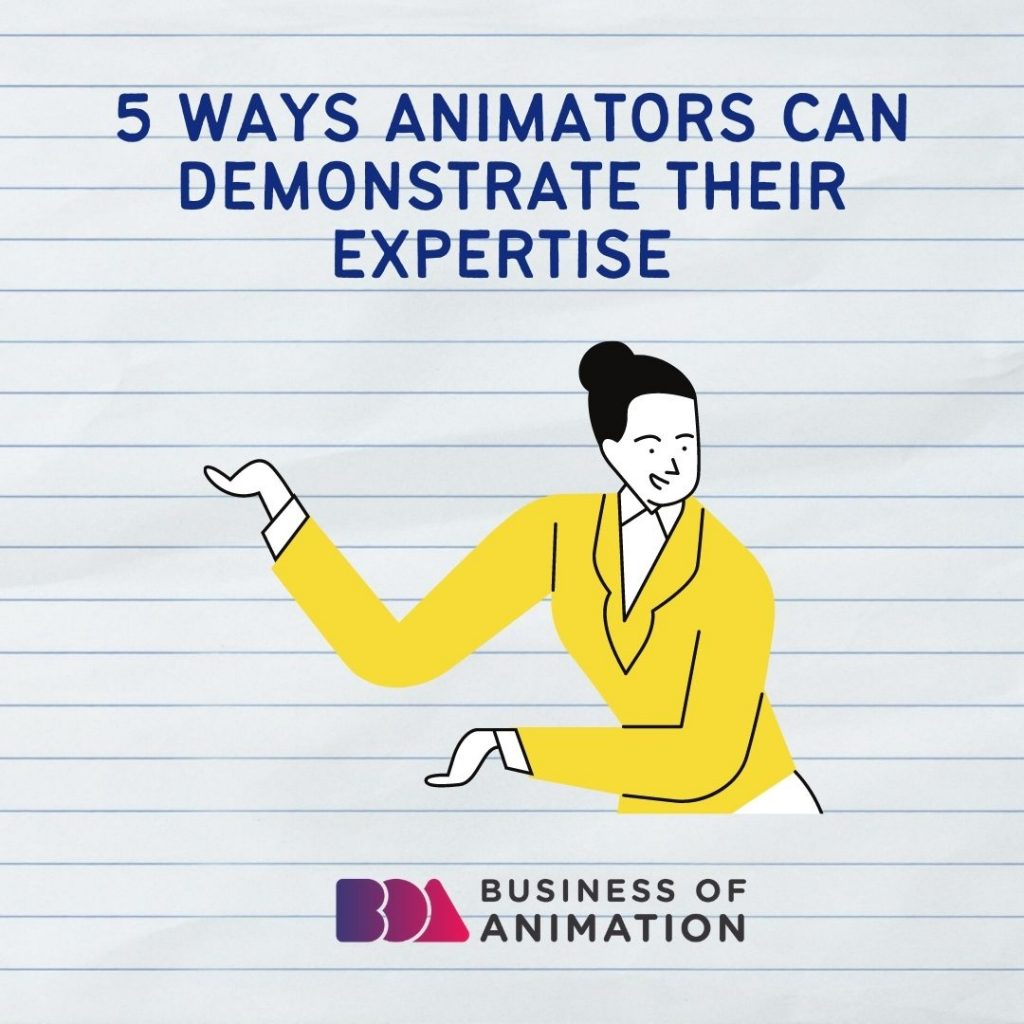 5 Ways Animators Can Demonstrate their Expertise