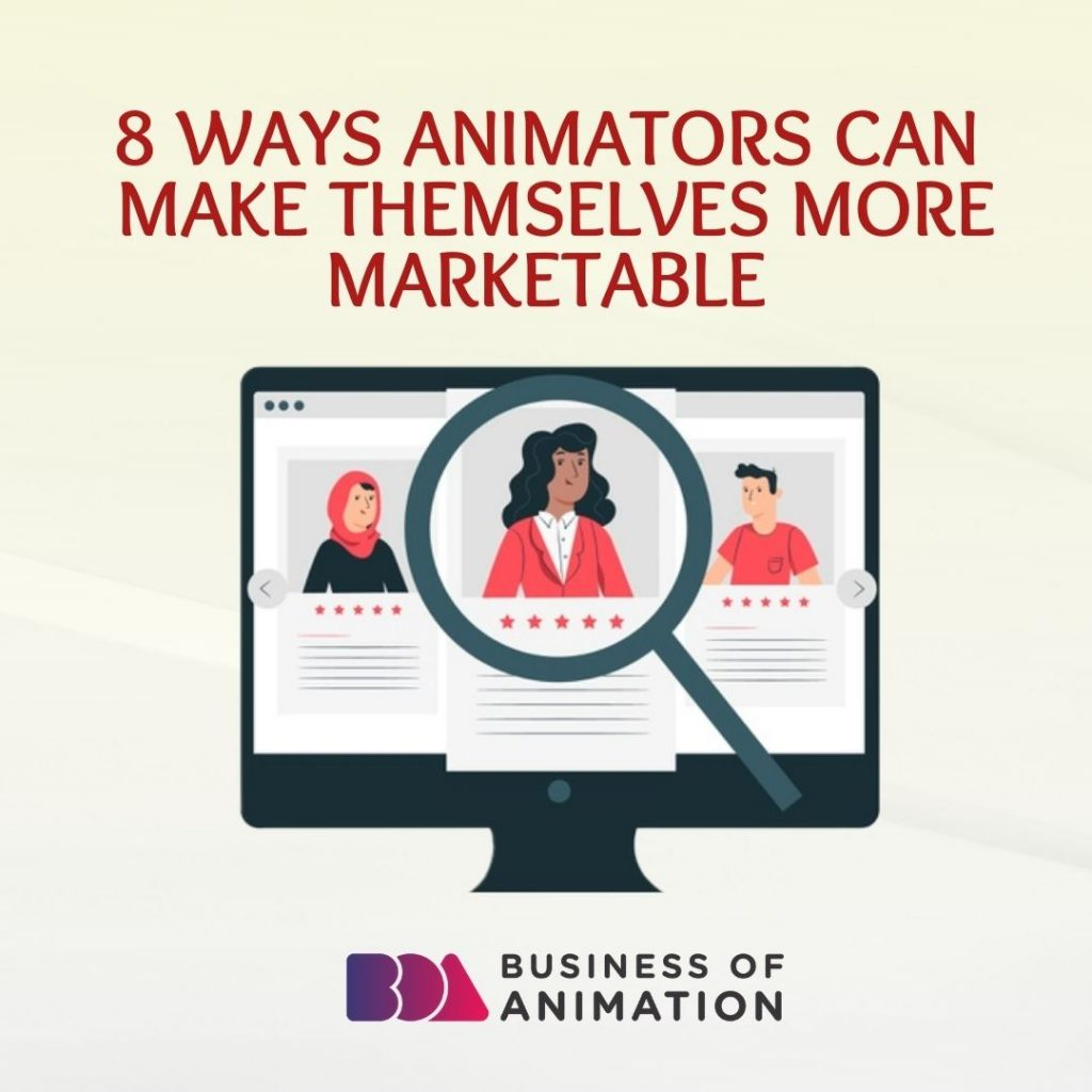 8 Ways Animators Can Make Themselves More Marketable