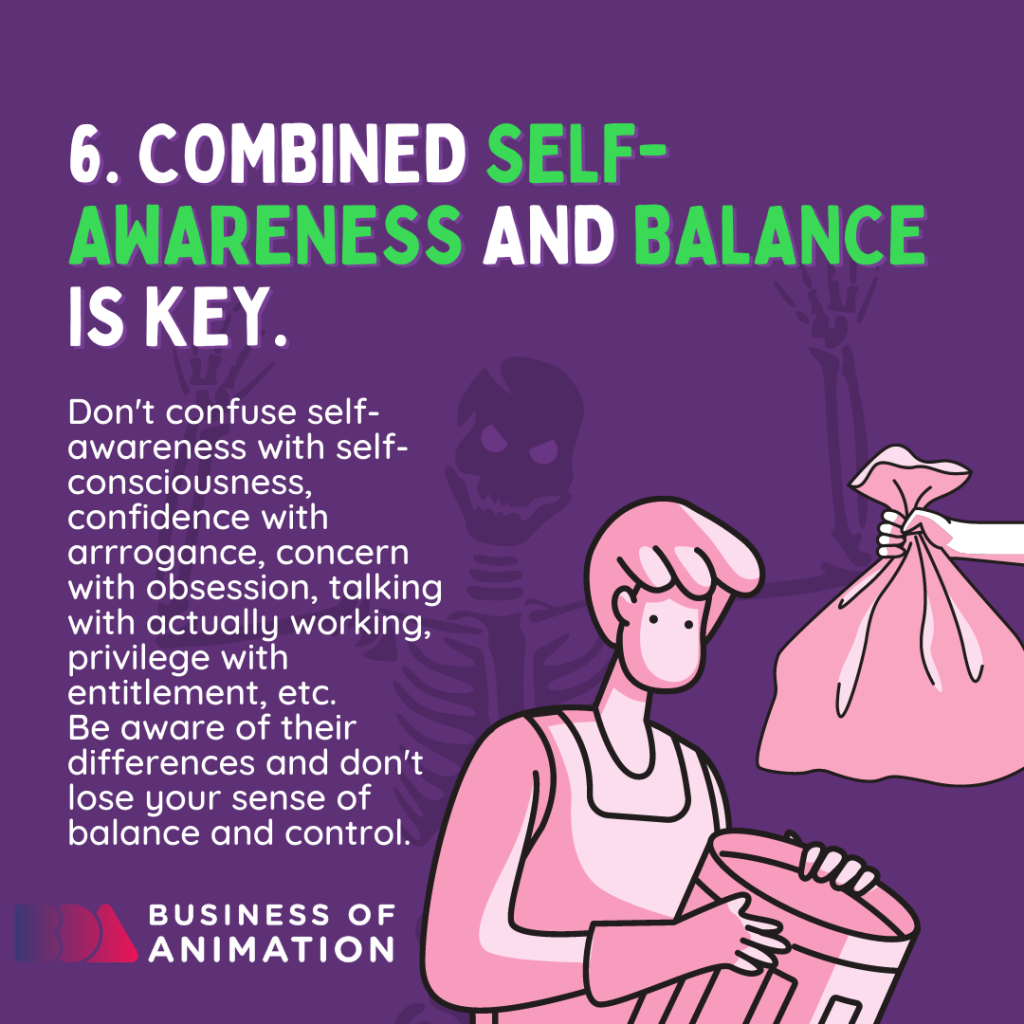 Combined self-awareness and balance is key.