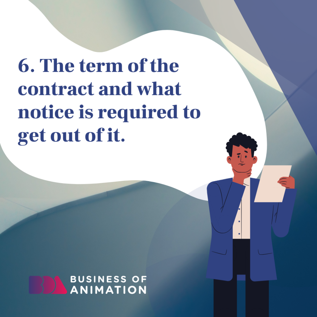 The term of the contract and what notice is required to get out of it.