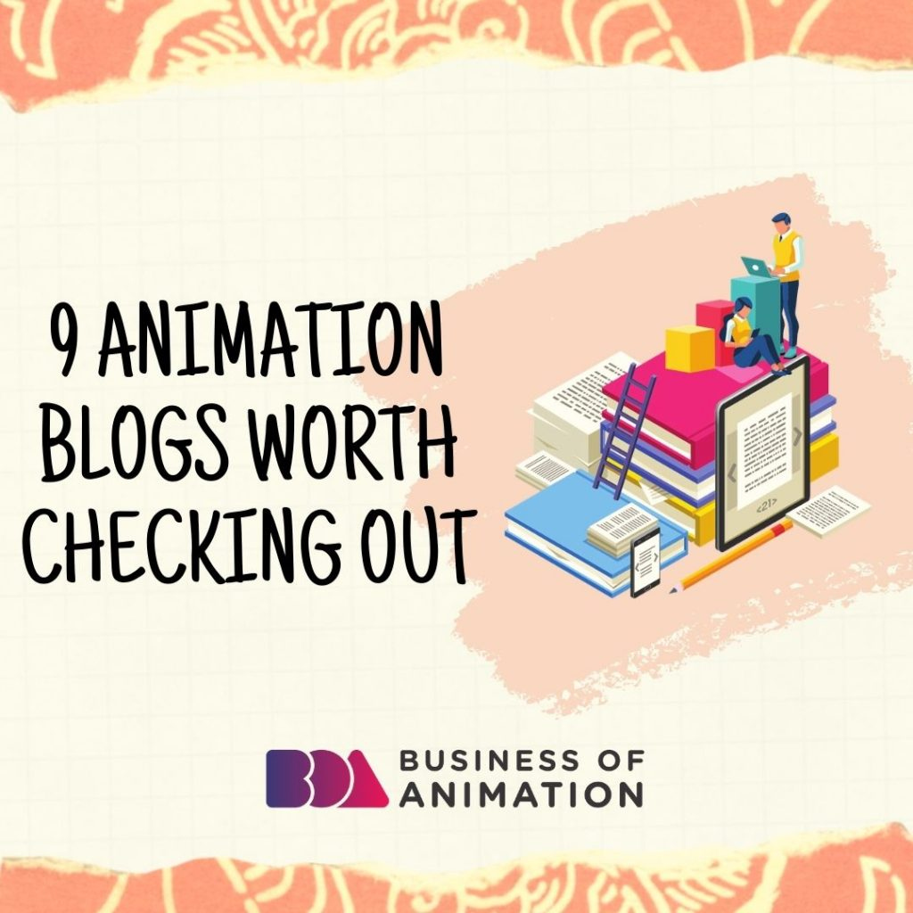 9 Animation Blogs Worth Checking Out