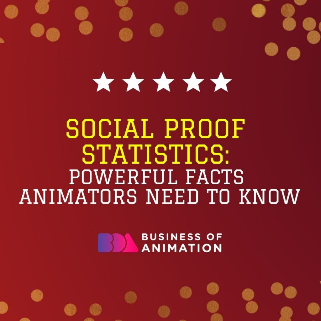 Social Proof Statistics: Powerful Facts Animators Need to Know