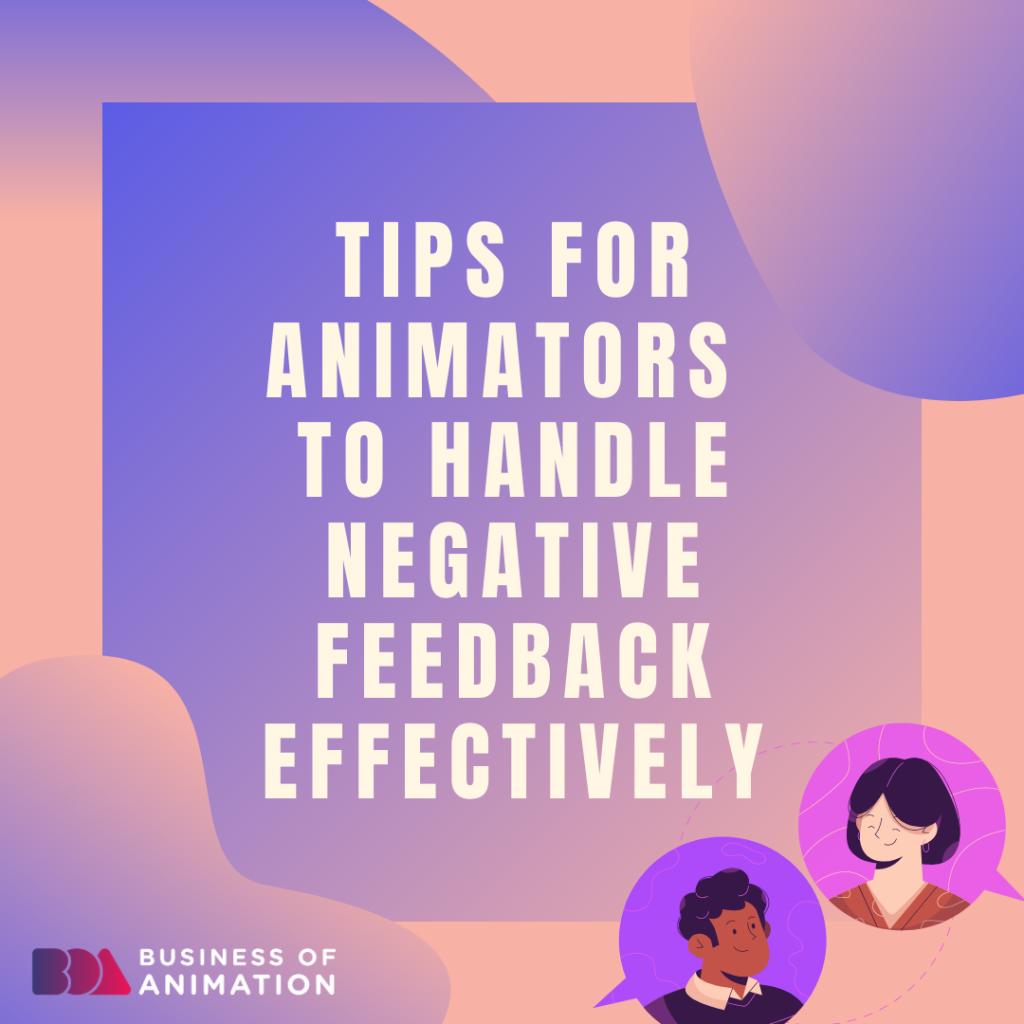 Animator Tips to Handle Negative Feedback Effectively