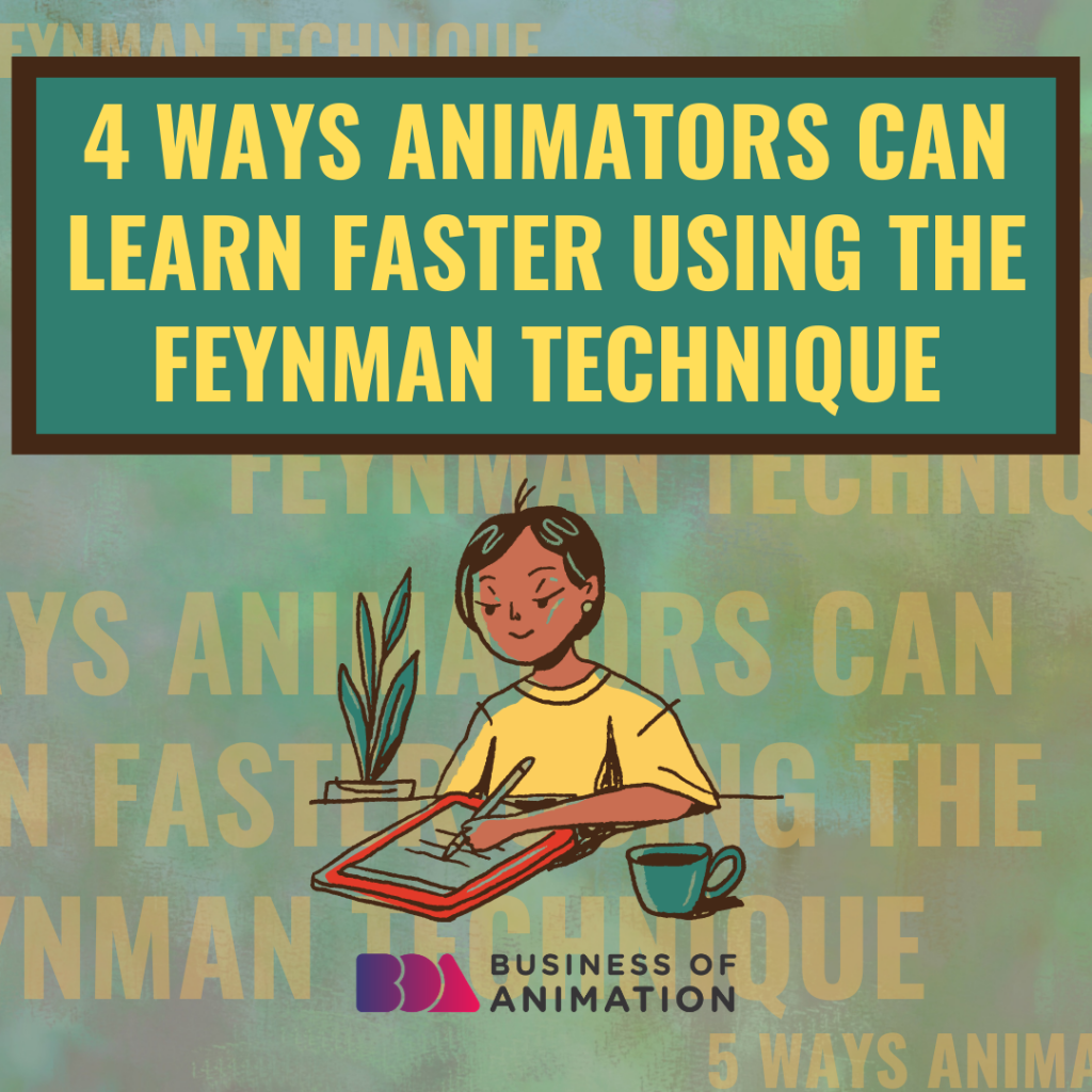 4 Ways Animators Can Learn Faster Using The Feynman Technique