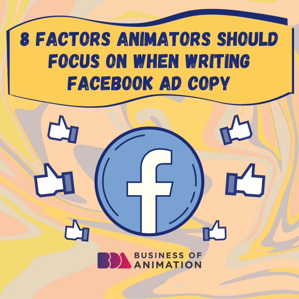 8 Factors Animators Should Focus On When Writing Facebook Ad Copy