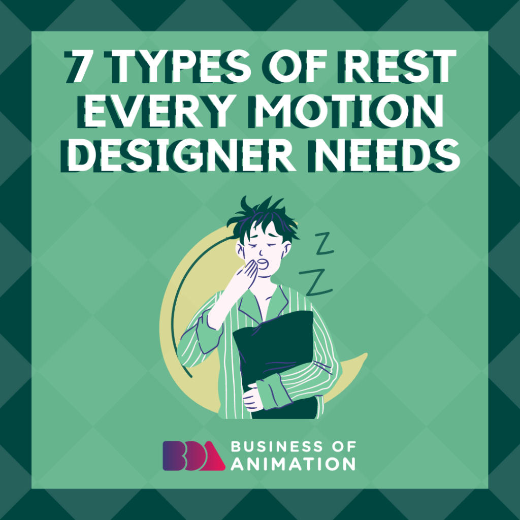 7 Types Of Rest Every Motion Designer Needs
