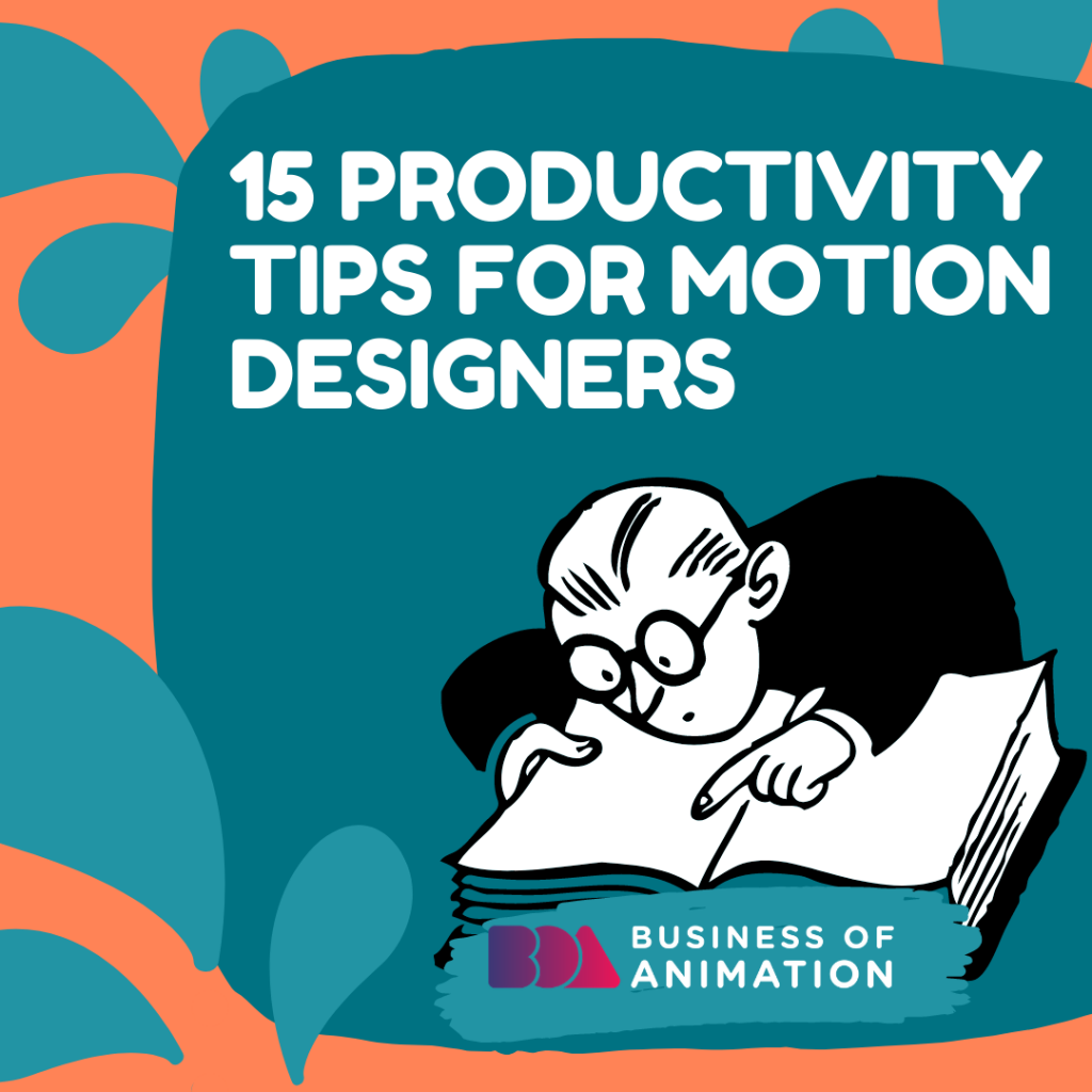 15 Productivity Tips For Motion Designers