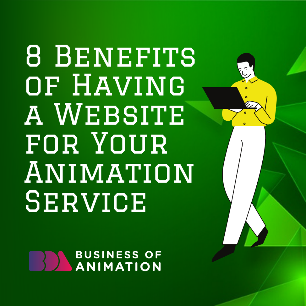 8 Benefits of Having a Website for Your Animation Service