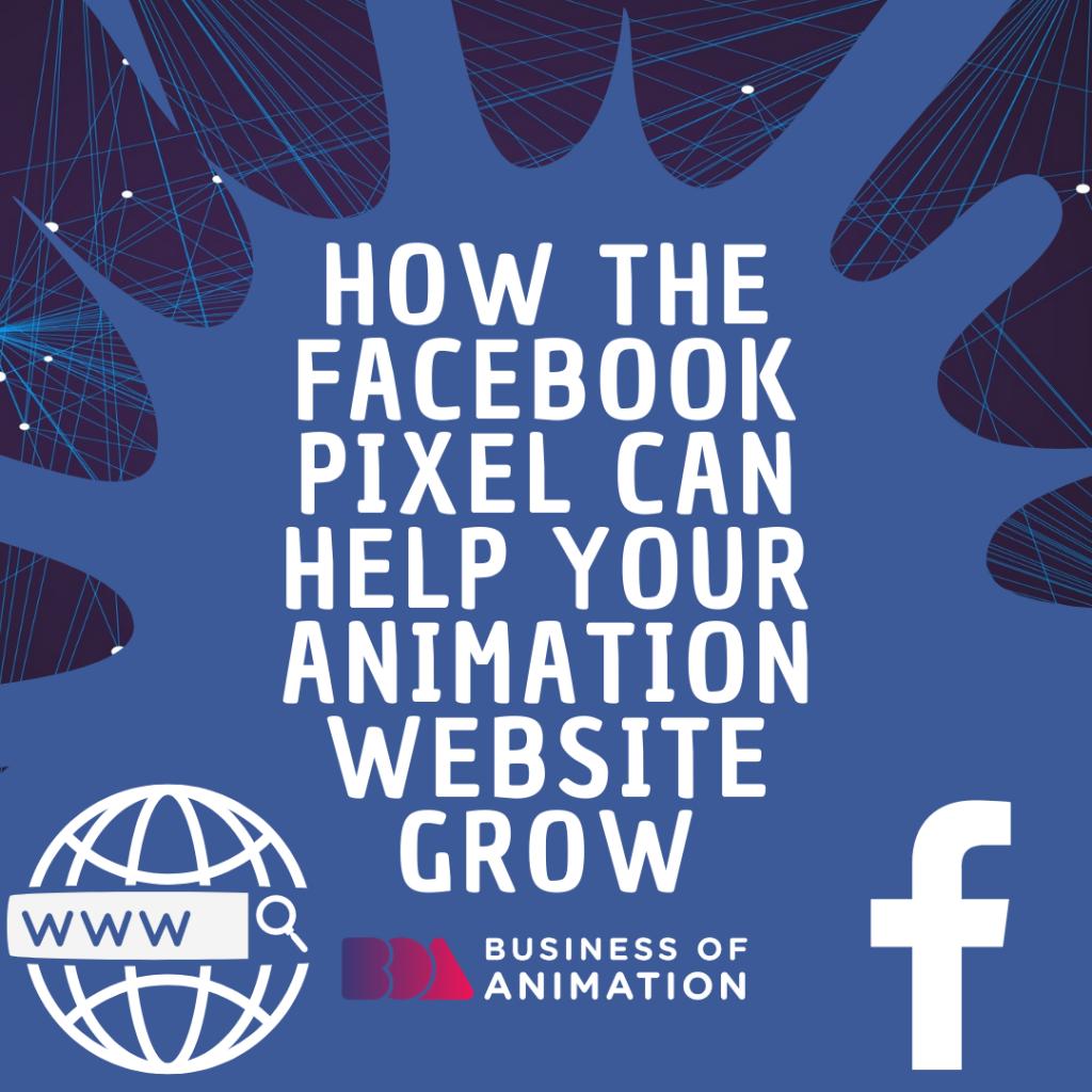 How Facebook Pixels Help Your Animation Website Grow