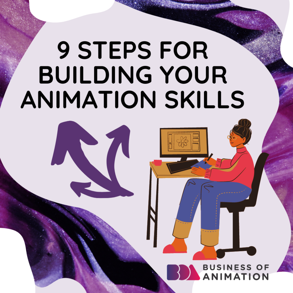 9 Steps For Building Your Animation Skills