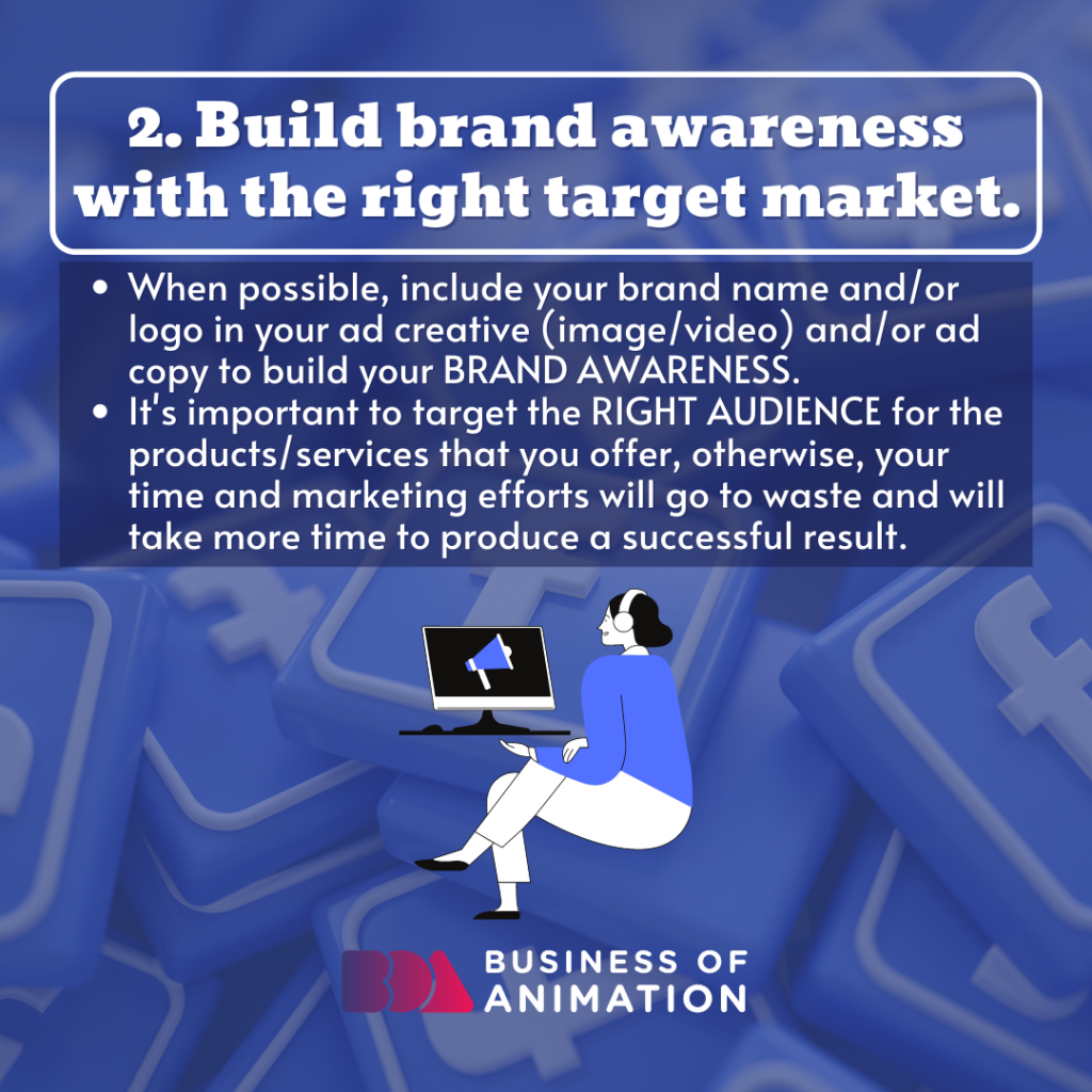 Build brand awareness with the right target market.
