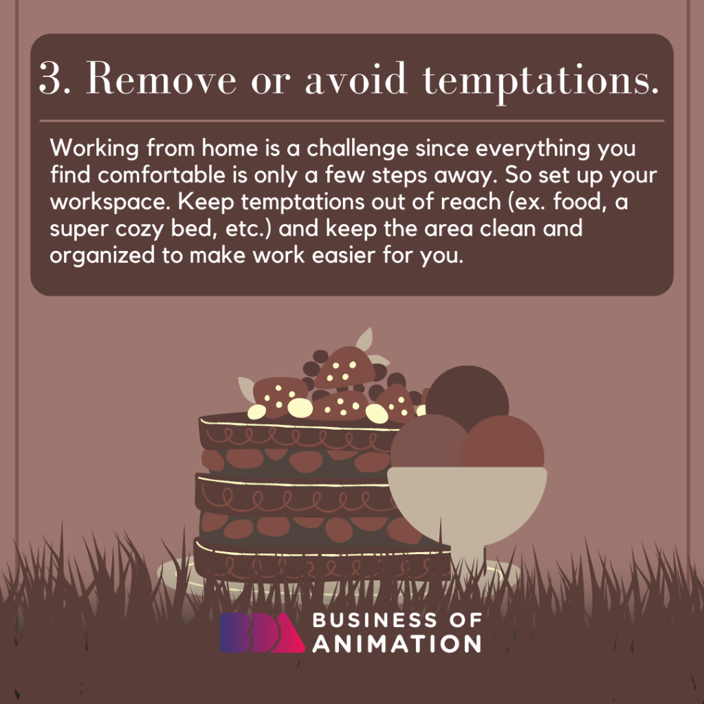 Remove or avoid temptations.