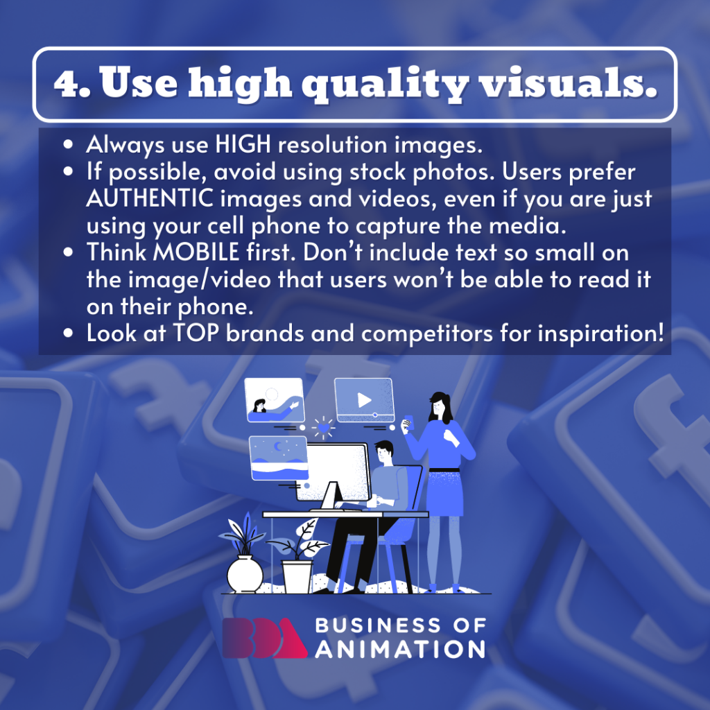 Use highly quality visuals.