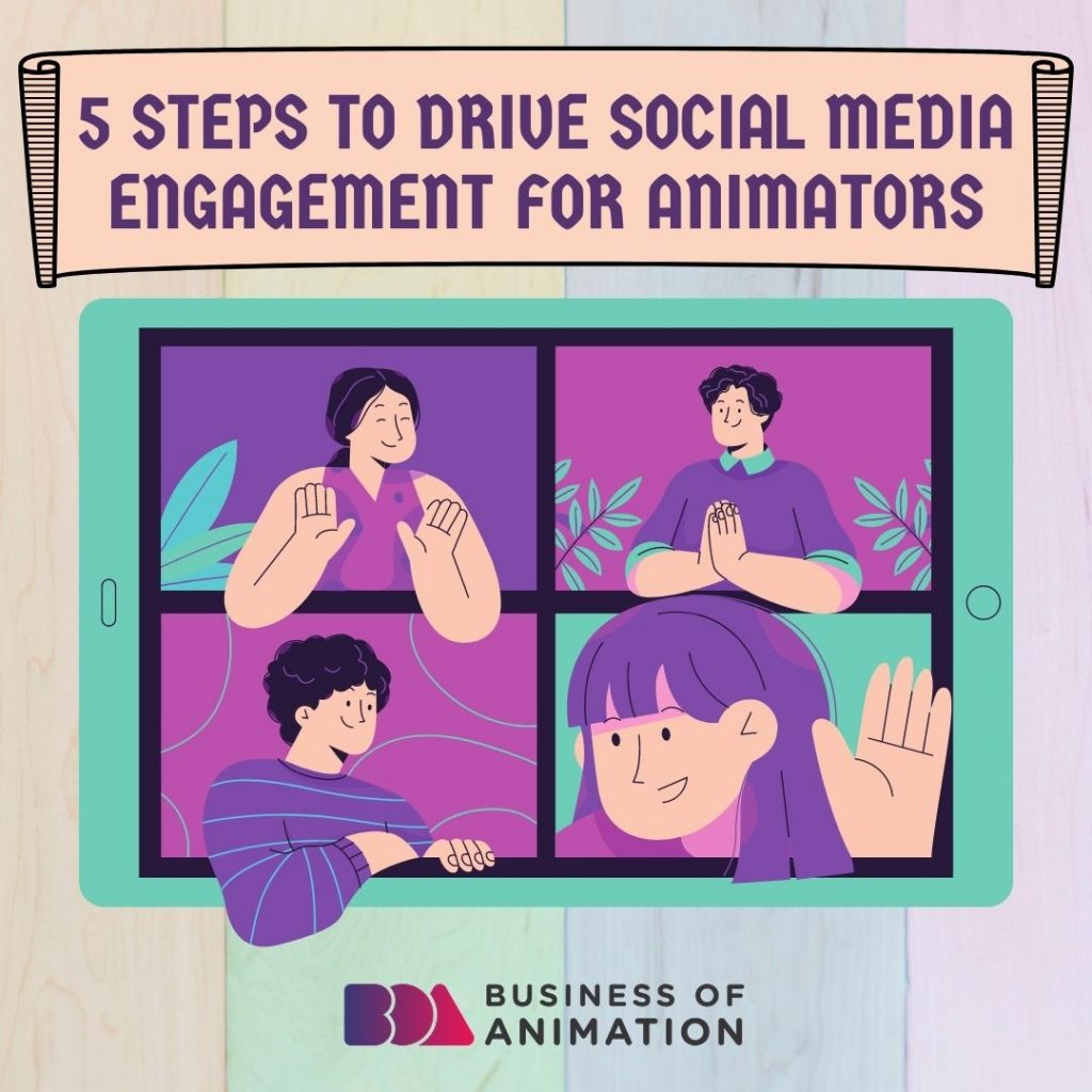 5 Steps to Drive Social Media Engagement for Animators