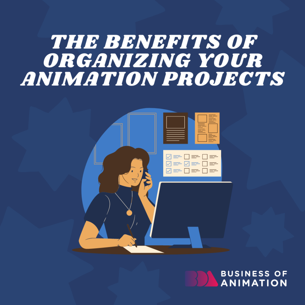 The Benefits Of Organizing Your Animation Projects