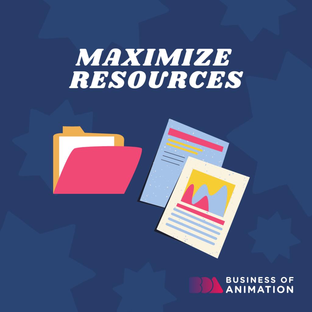 Maximize resources
