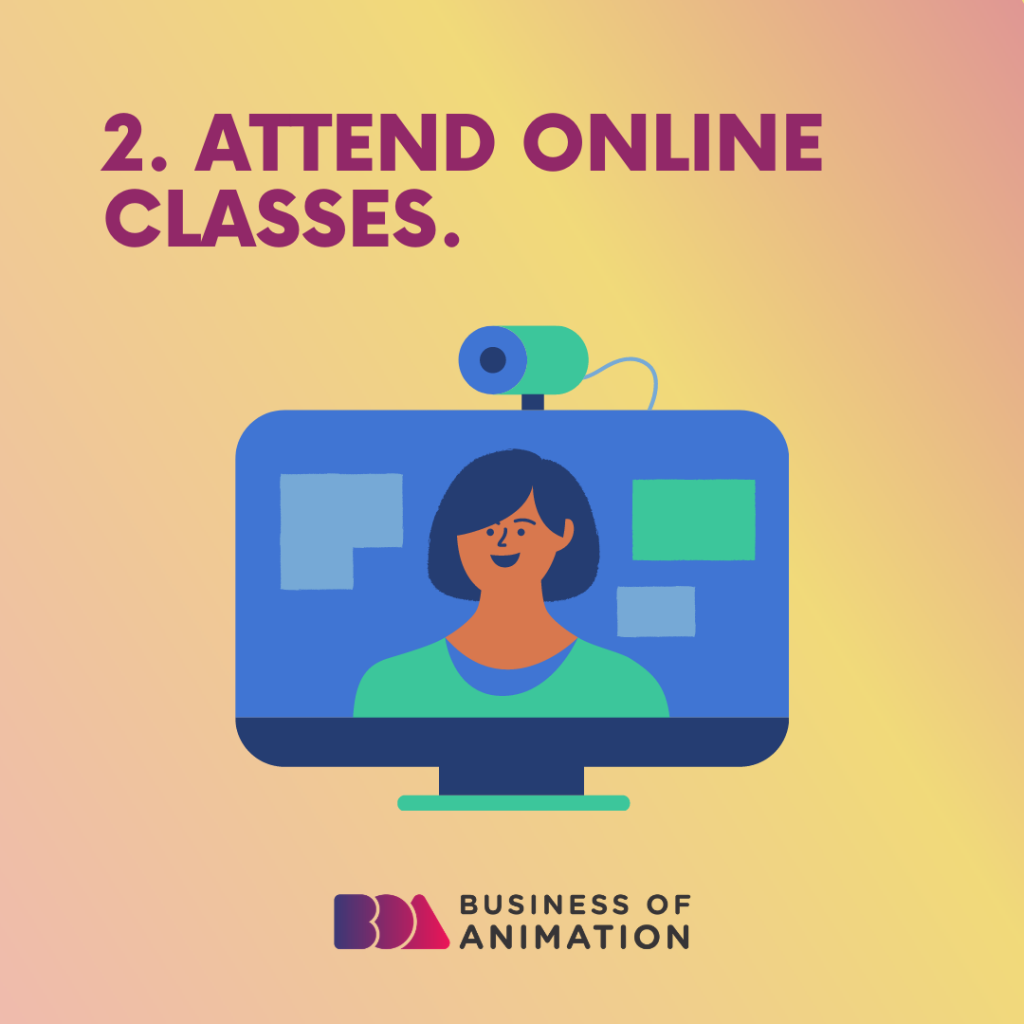 Attend online classes