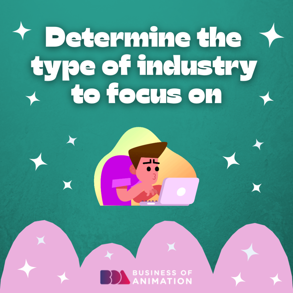 Determine the type of industry to focus on