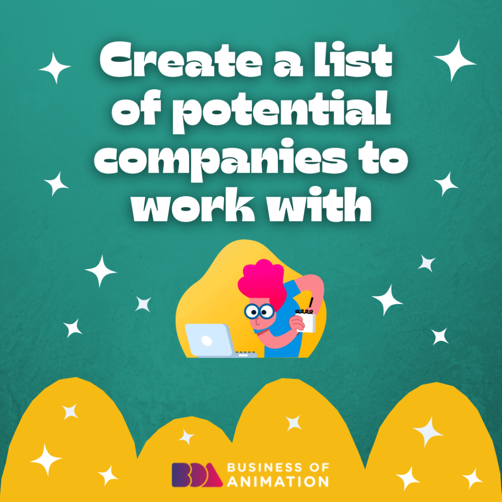 Create a list of potential companies to work with
