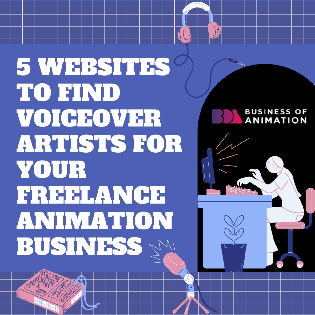 5 Websites To Find Voiceover Artists For Your Freelance Animation Business