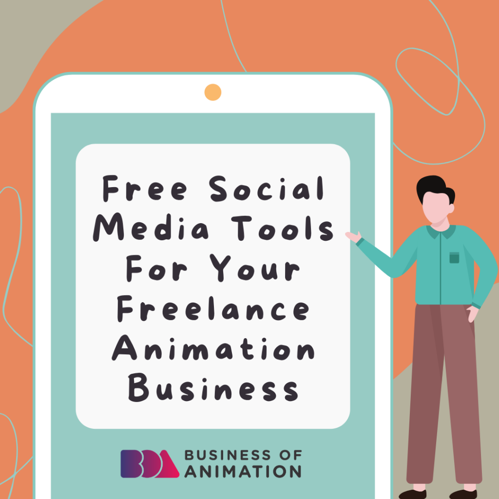 Free Social Media Tools For Your Freelance Animation Business
