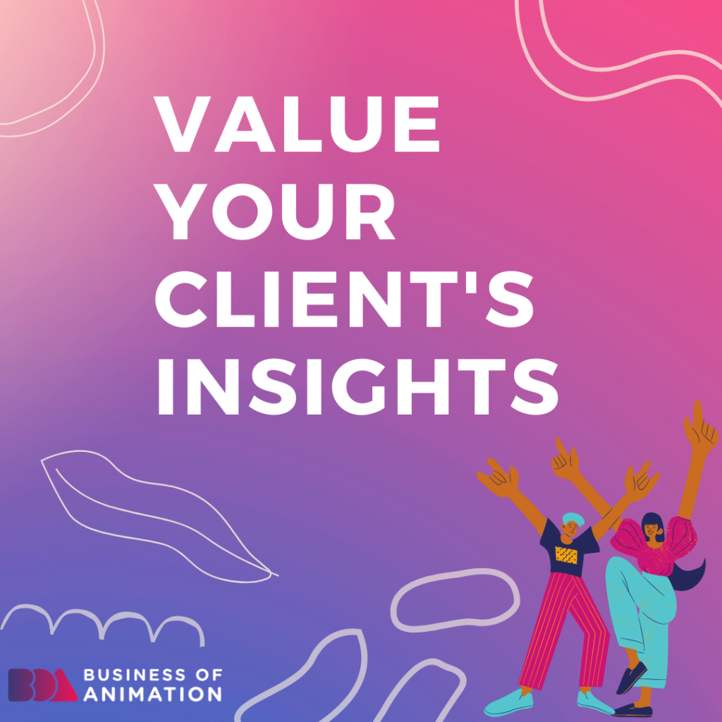 Value your client's insights