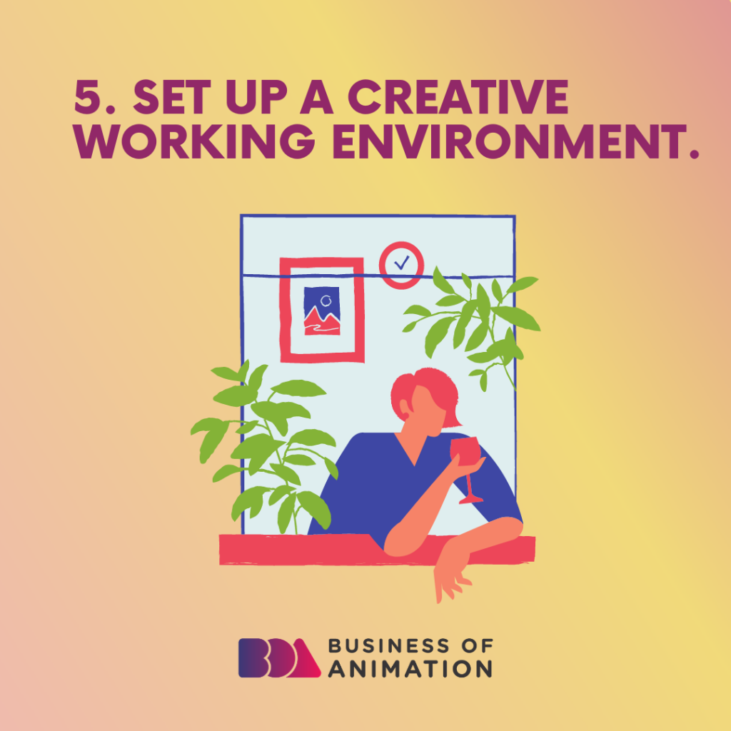 Set up a creative working environment