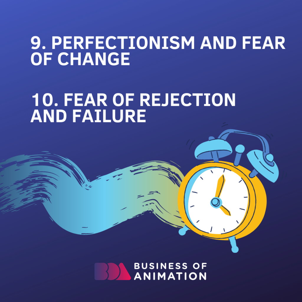 9. Perfectionism and fear of change 10. Fear of rejection and failure