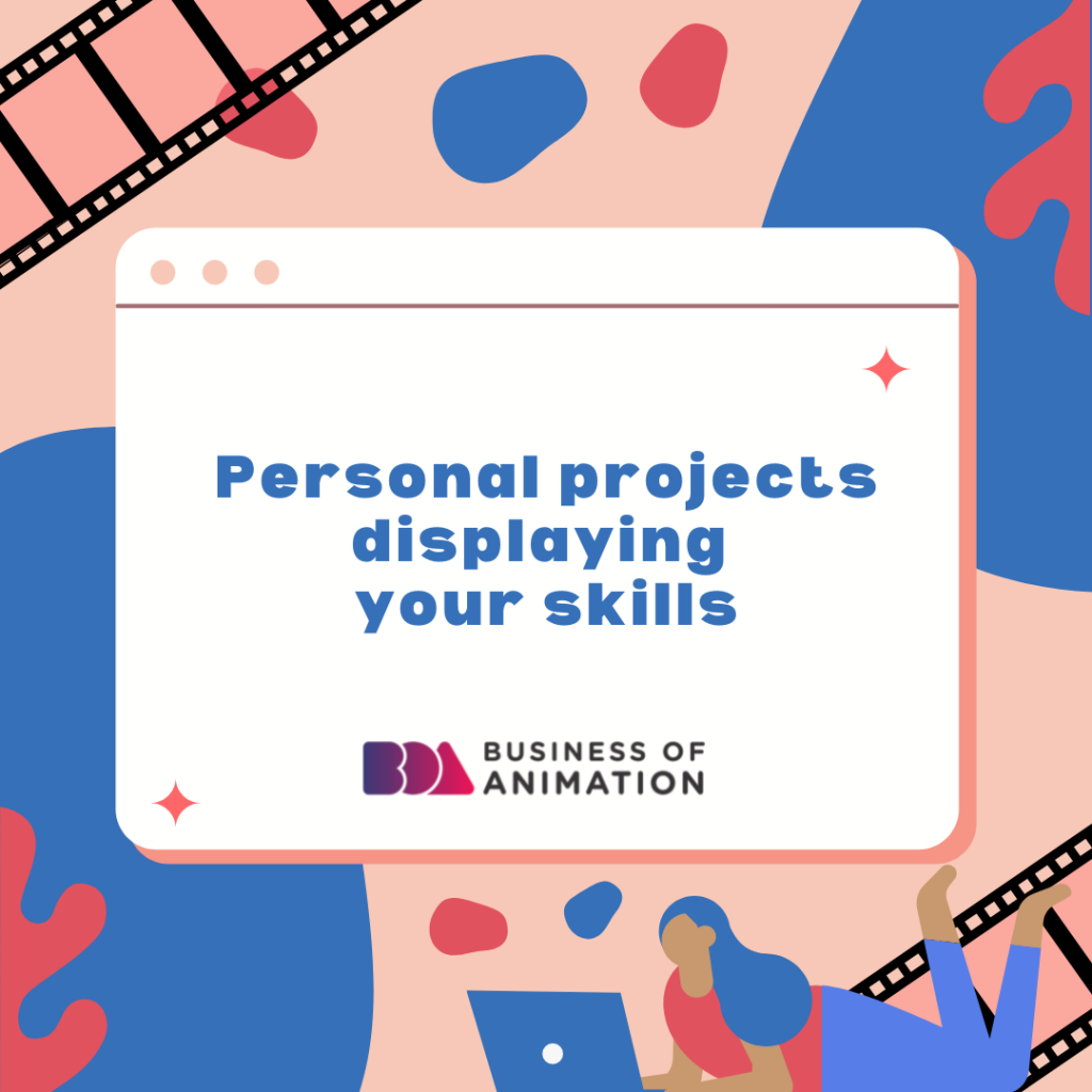 Personal projects displaying your skills