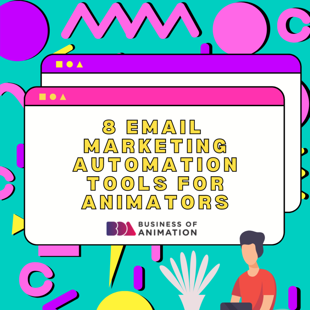 8 Email Marketing Automation Tools for Animators