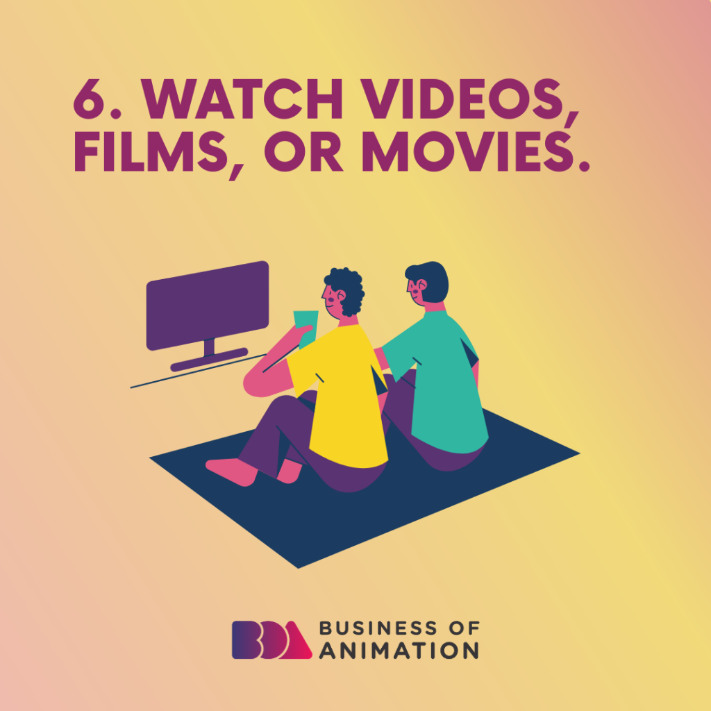 Watch videos, films, or movies