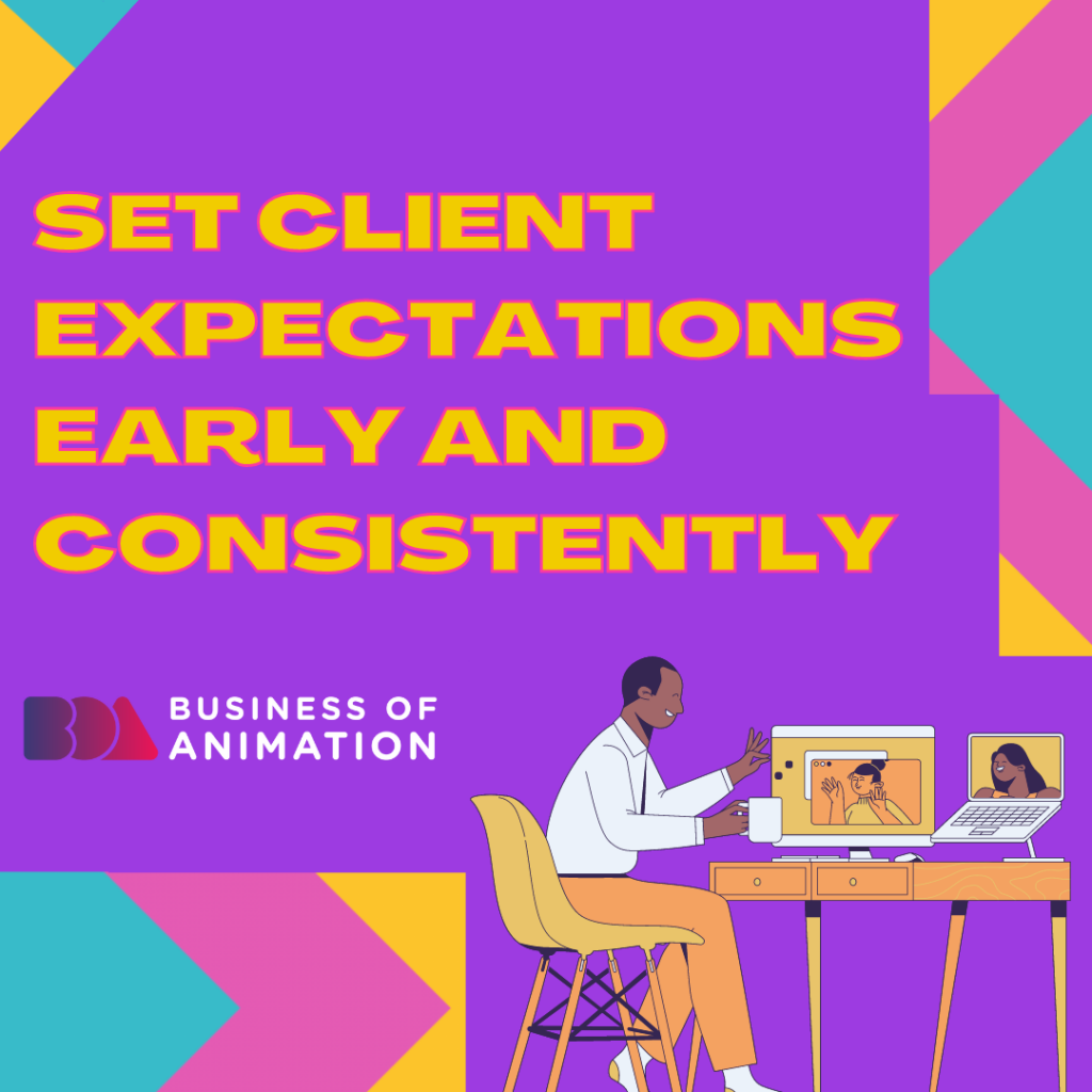 Set client expectations early and consistently